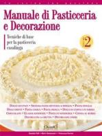 Manuale di pasticceria e decorazione - vol.2