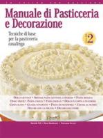 Manuale di Pasticceria e Decorazione - vol. 2