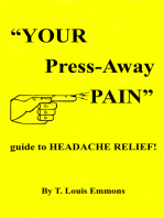 """YOUR Press-Away PAIN"" guide to HEADACHE RELIEF!"