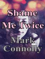 Shame Me Twice