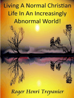 Living A Normal Christian Life In An Increasingly Abnormal World!