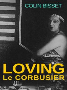Loving Le Corbusier
