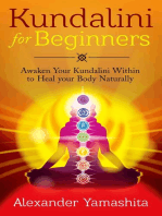 Kundalini: For Beginners: Awaken Your Kundalini Within To Heal Your Body Naturally