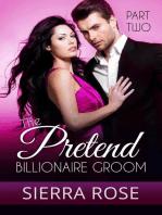 The Pretend Billionaire Groom