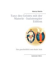 Tanz des Geistes mit der Materie - Isaistempler Edition