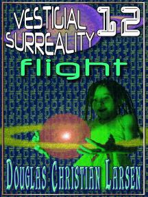 Vestigial Surreality: 12