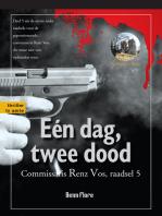 Eén dag, twee dood; Commissari Renz Vos, raadsel 5