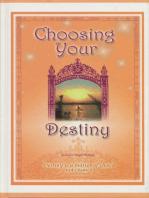 Choosing Your Destiny
