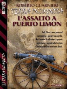 L'assalto a Puerto Limon: Terra Incognita 1