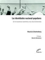 Las identidades nacional populares: De la resistencia noventista a los años kirchernistas