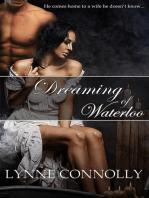 Dreaming of Waterloo