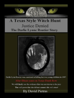 "A Texas Style Witch Hunt ""Justice Denied"" The Darlie Lynn Routier Story"