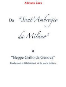 Da Sant'Ambrogio da Milano a Beppe Grillo da Genova