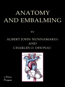 Anatomy and Embalming: A Treatise on the Science and Art of Embalming, the Latest and Most Successful Methods of Treatment and the General Anatomy Relating to This Subject