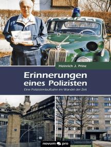 Erinnerungen eines Polizisten: Eine Polizistenlaufbahn im Wandel der Zeit