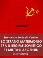 Lo strano matrimonio fra il regime sovietico e i militari argentini