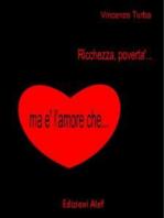 Ricchezza, povertà ma è l'amore che ...