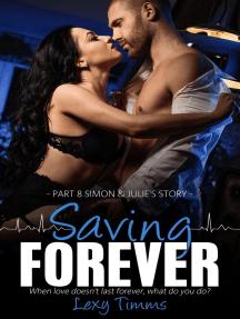 Saving Forever - Part 8: Saving Forever, #8