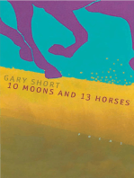 10 Moons And 13 Horses: Poems