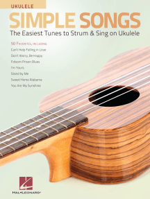 Simple Songs for Ukulele: The Easiest Tunes to Strum & Sing on Ukulele