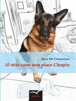 Al mio cane non piace Chopin