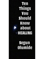 Ten Things You Should Know about Healing