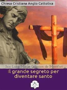 Il grande segreto per diventare santo