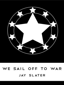 We Sail Off To War