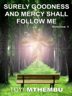 Surely Goodness And Mercy Shall Follow Me