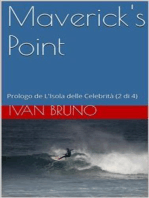 Maverick's Point. Prologo de L'Isola delle Celebrità (2 di 4)