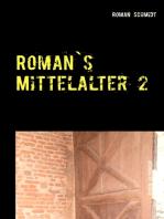 Roman's Mittelalter 2