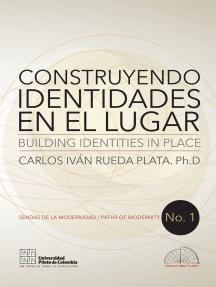 Construyendo identidades en el lugar