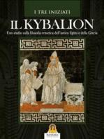 Il Kybalion: Uno studio sulla filosofia ermetica dell'antico Egitto e della Grecia
