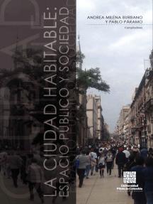 La Ciudad habitable: Espacio público y sociedad