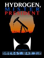 Hydrogen, Mister President