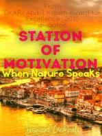 Station of Motivation:When Nature Speaks
