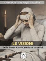 Le Visioni della Beata Anna Caterina Emmerick