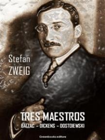 Tres Maestros: BALZAC – DICKENS – DOSTOIEWSKI
