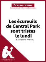 Les écureuils de Central Park sont tristes le lundi de Katherine Pancol (Fiche de lecture)