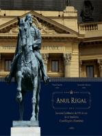 Anul Regal. Jurnalul Jubileului de 150 de ani de la fondarea Casei Regale a României