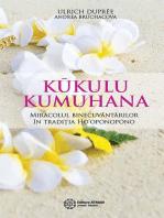 Kūkulu Kumuhana. Miracolul binecuvântărilor în tradiția Ho'oponopono