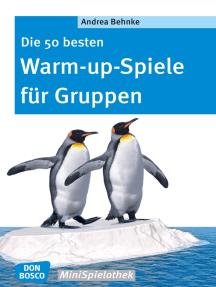 Die 50 besten Warm-up-Spiele für Gruppen - eBook