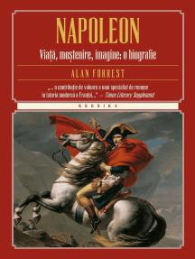 Napoleon. Viață, moștenire, imagine: o biografie