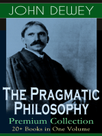 The Pragmatic Philosophy of John Dewey – Premium Collection