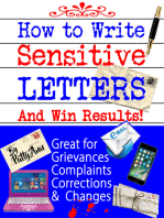 How to Write Sensitive Letters and Win Results! Great for Grievances, Complaints, Corrections and Changes
