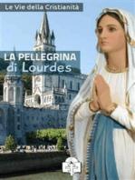 La Pellegrina di Lourdes