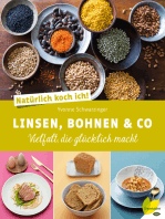 Natürlich koch ich! Linsen, Bohnen & Co: Vielfalt, die glücklich macht