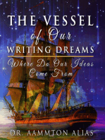 The Vessel of Our Writing Dreams