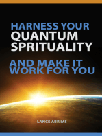 Harness Your Quantum Spirituality And Make It Work For You