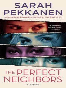 The Perfect Neighbors: A Novel